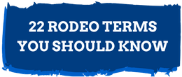 22 Rodeo Terms You Should Know - Silver Spurs Rodeo